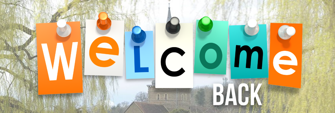 A VERY WARM WELCOME BACK TO OUR CHURCH BUILDINGS!